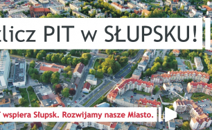 Panorama Słupska i napis Rozlicz PIT w Słupsku. Twój PIT wspiera Słupsk.Rozwijamy nasze Miasto